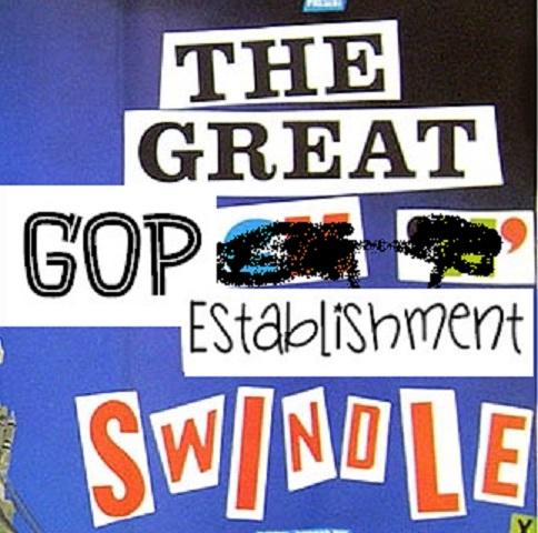 The Great GOP EstablishmentSwindle