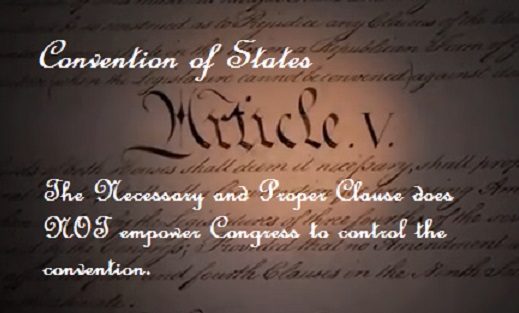 Convention of States -No, the Necessary and Proper Clause Does NOT Empower Congress to Control an AmendmentsConvention