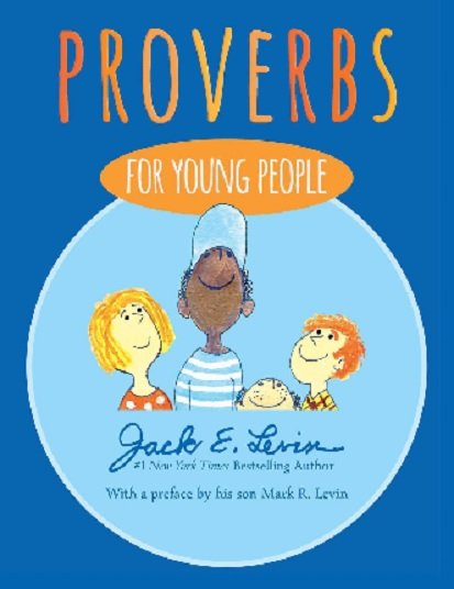 Review: Jack E. Levin released a new book recently, Proverbs For Young People