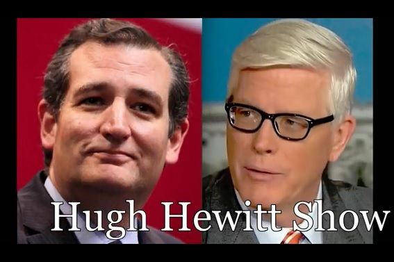 Ted Cruz On Hugh Hewitt- Will Hillary Face Felony Incarceration?